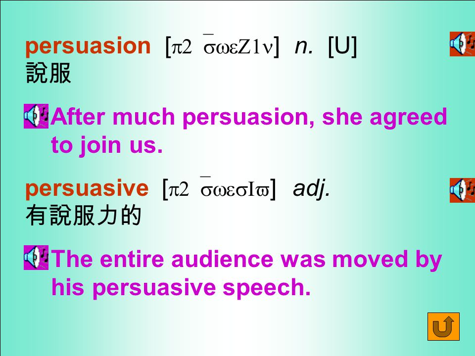 Words for Production 20. persuade [ p2`swed ] vt.
