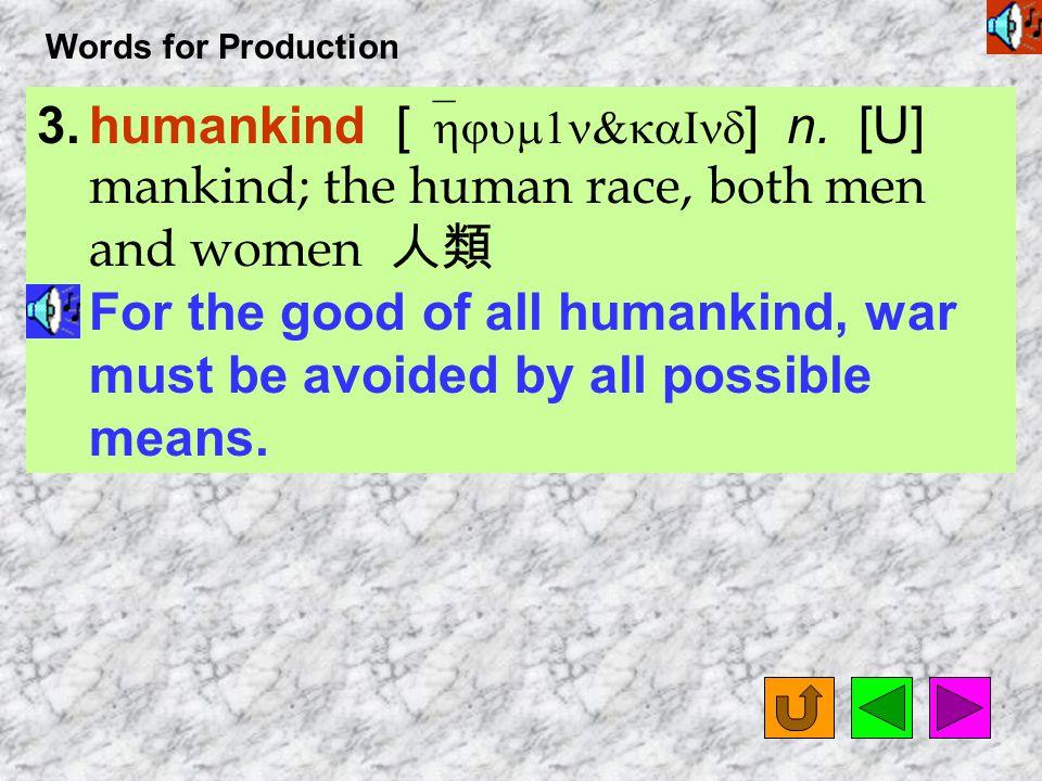 Words for Production 9.besides [ bI`saIdz ] adv.