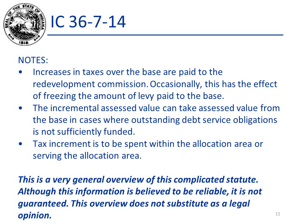 IC 36-7-14 NOTES: Increases in taxes over the base are paid to the redevelopment commission. Occasionally, this has the effect of freezing the amount