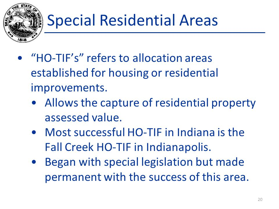 """Special Residential Areas """"HO-TIF's"""" refers to allocation areas established for housing or residential improvements. Allows the capture of residential"""