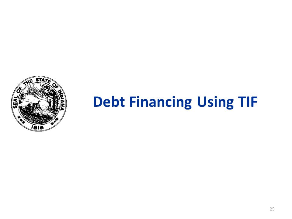 Debt Financing Using TIF 25