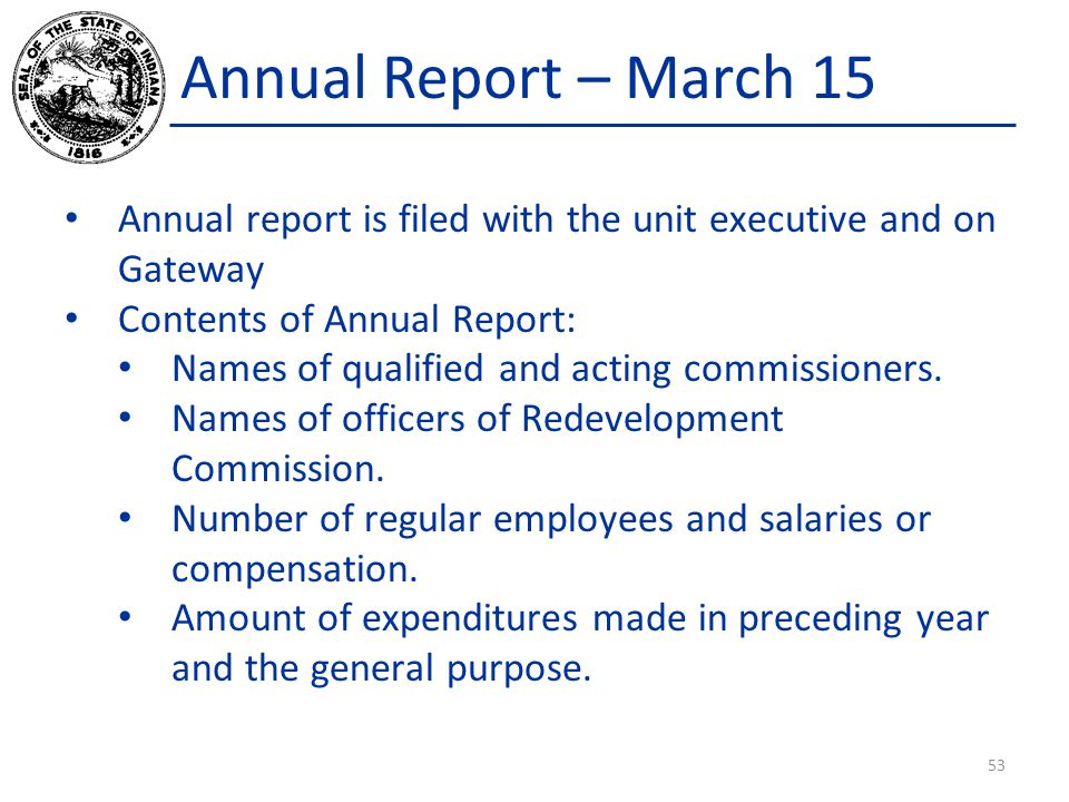 Annual Report – March 15 Annual report is filed with the unit executive and on Gateway Contents of Annual Report: Names of qualified and acting commis
