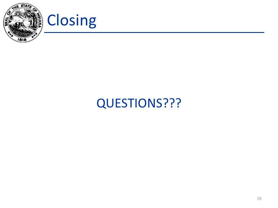 Closing QUESTIONS??? 58