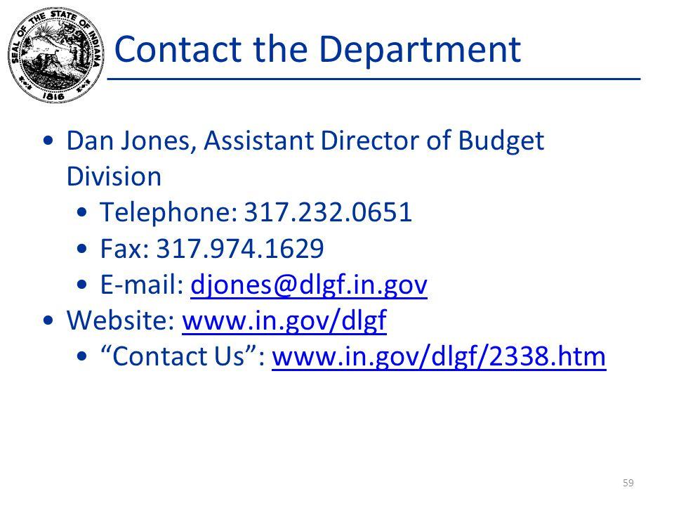 Contact the Department Dan Jones, Assistant Director of Budget Division Telephone: 317.232.0651 Fax: 317.974.1629 E-mail: djones@dlgf.in.govdjones@dlg