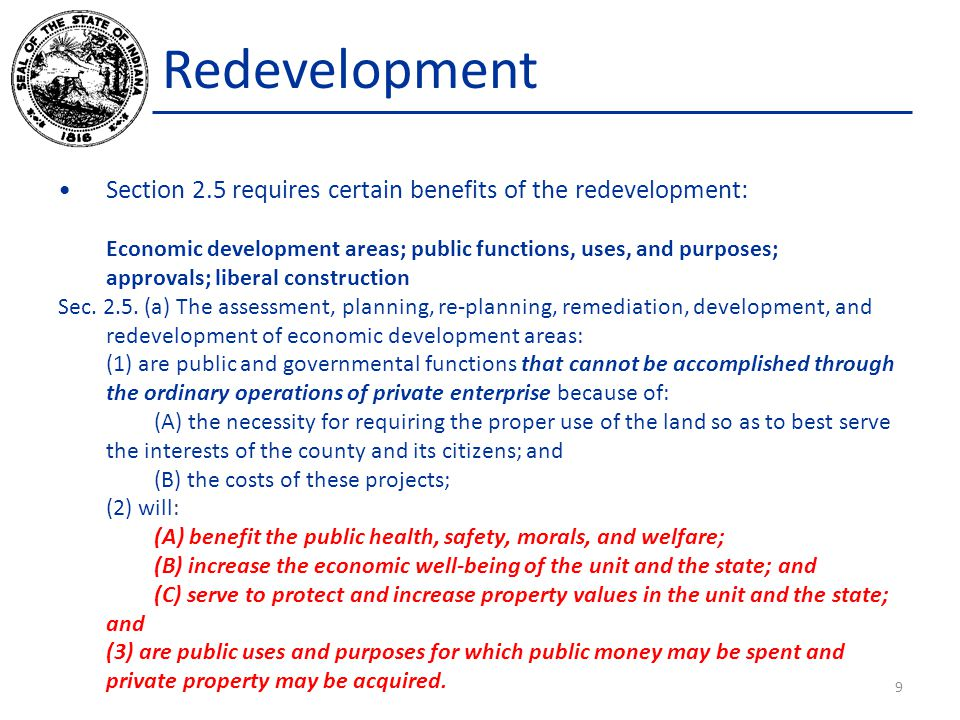 Redevelopment Section 2.5 requires certain benefits of the redevelopment: Economic development areas; public functions, uses, and purposes; approvals;