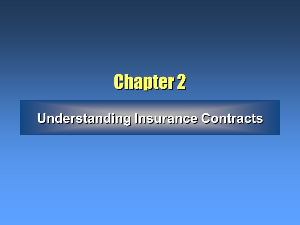 Chapter 2 Understanding Insurance Contracts