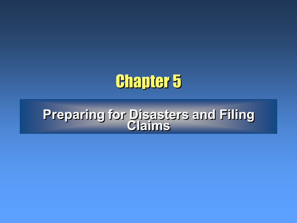 Chapter 5 Preparing for Disasters and Filing Claims