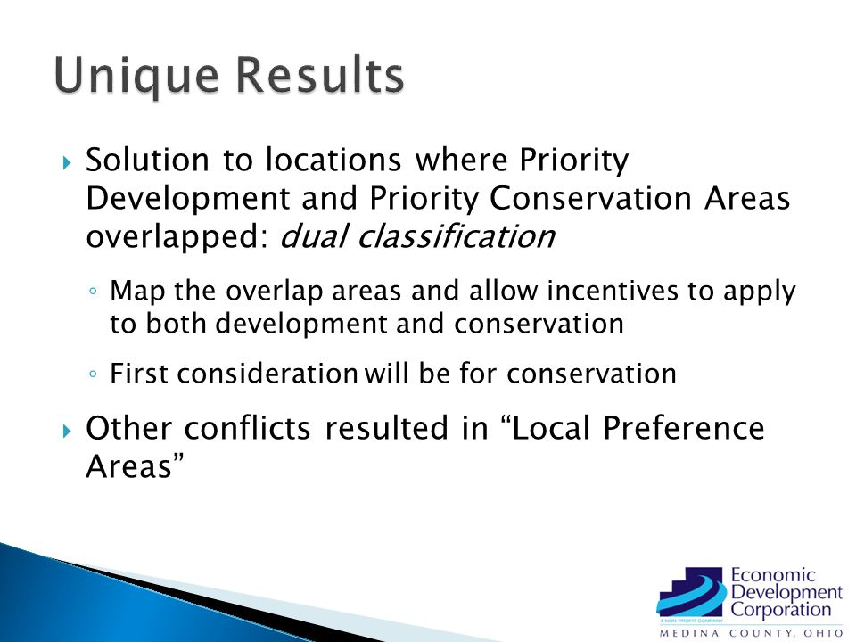  Solution to locations where Priority Development and Priority Conservation Areas overlapped: dual classification ◦ Map the overlap areas and allow incentives to apply to both development and conservation ◦ First consideration will be for conservation  Other conflicts resulted in Local Preference Areas