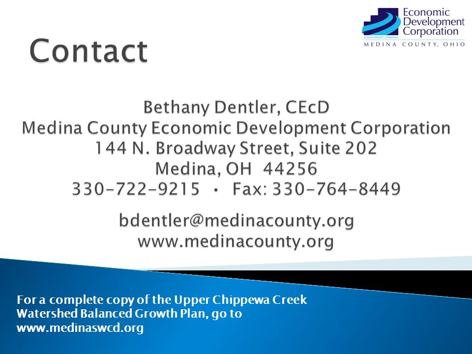 For a complete copy of the Upper Chippewa Creek Watershed Balanced Growth Plan, go to www.medinaswcd.org