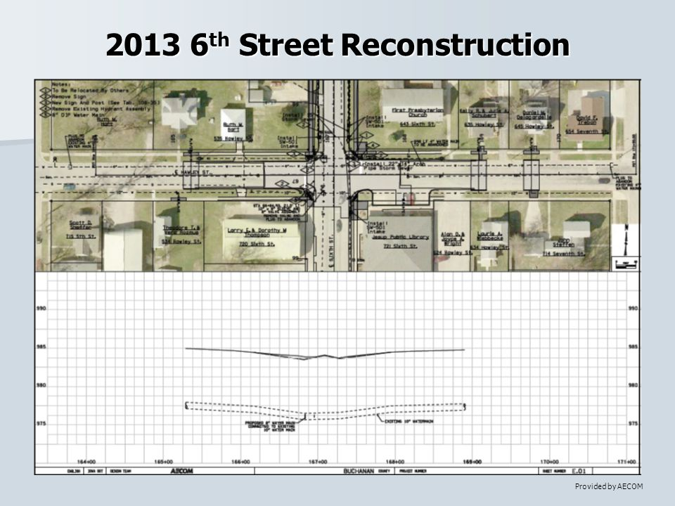 2013 6 th Street Reconstruction Provided by AECOM