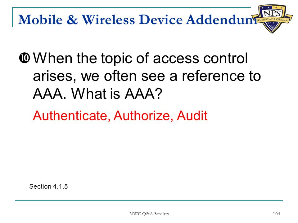 Mobile & Wireless Device Addendum  When the topic of access control arises, we often see a reference to AAA.