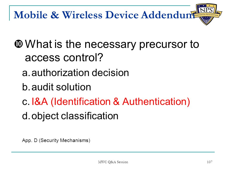 Mobile & Wireless Device Addendum  What is the necessary precursor to access control.