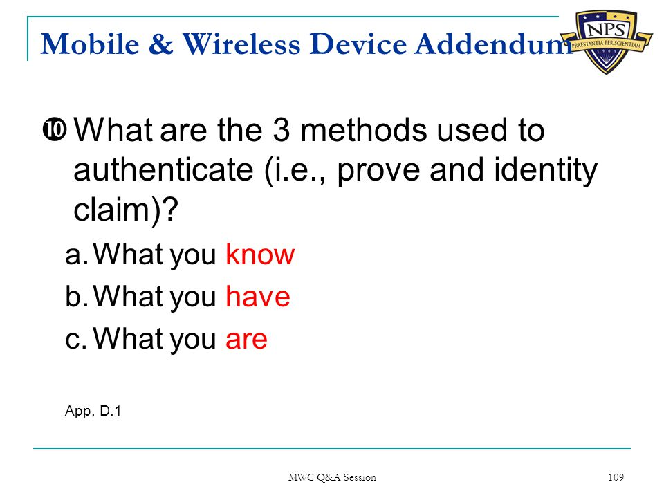 Mobile & Wireless Device Addendum  What are the 3 methods used to authenticate (i.e., prove and identity claim).