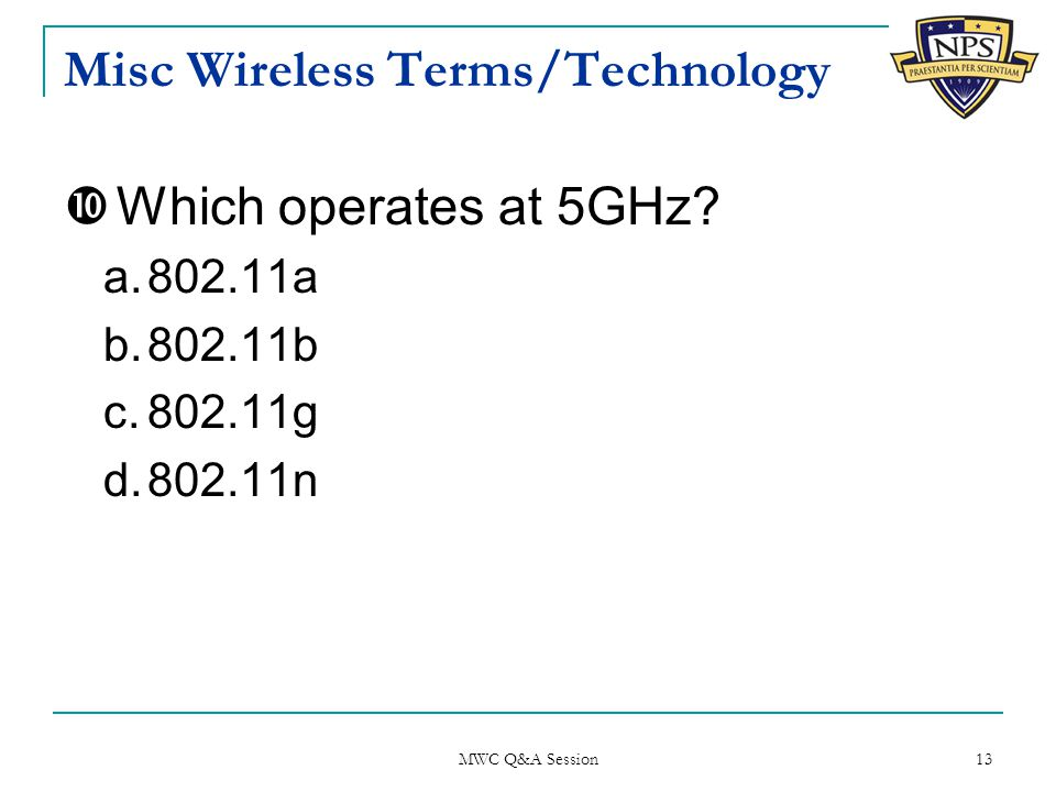 Misc Wireless Terms/Technology  Which operates at 5GHz.