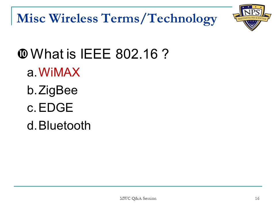 Misc Wireless Terms/Technology  What is IEEE 802.16 .