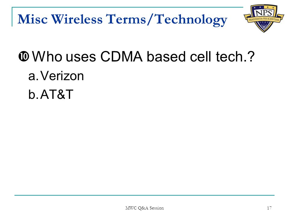 Misc Wireless Terms/Technology  Who uses CDMA based cell tech..