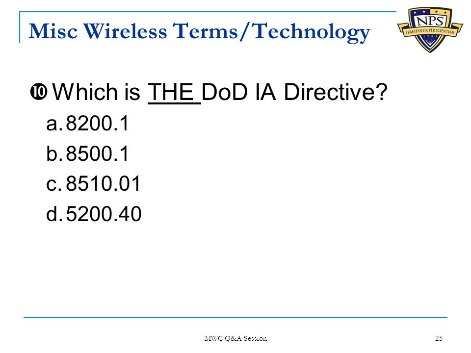 Misc Wireless Terms/Technology  Which is THE DoD IA Directive.