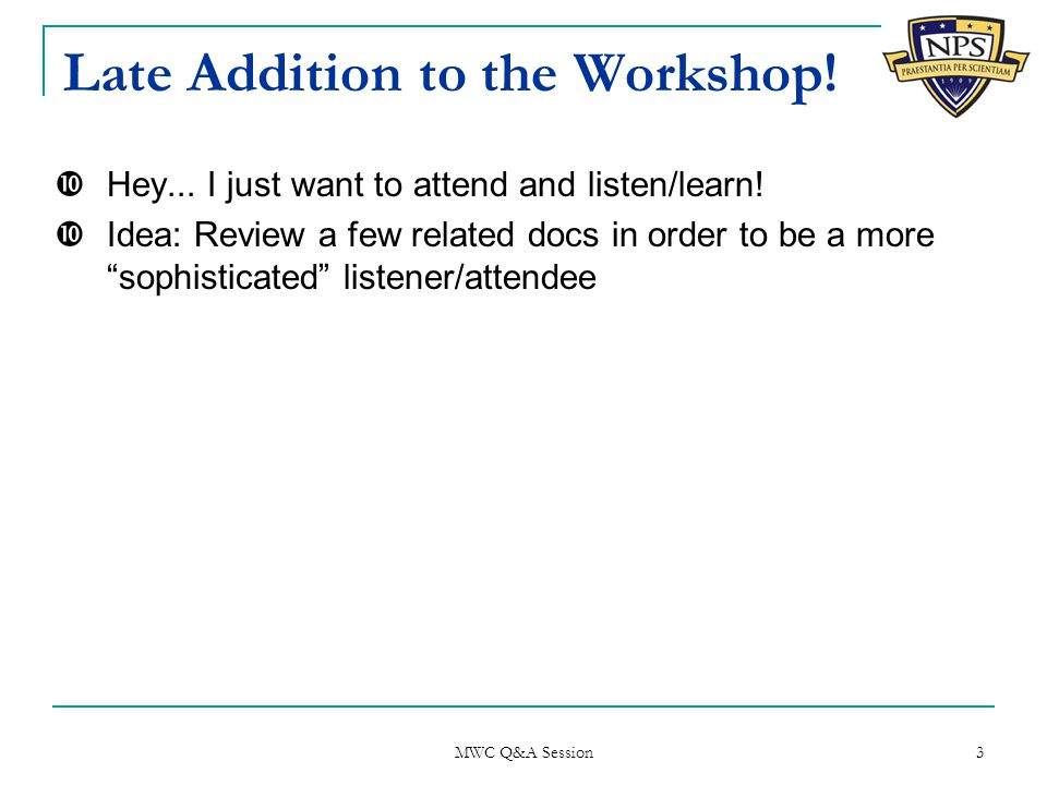 Late Addition to the Workshop.  Hey... I just want to attend and listen/learn.