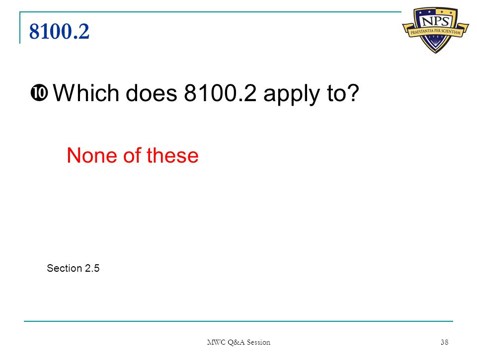 8100.2  Which does 8100.2 apply to None of these Section 2.5 MWC Q&A Session 38