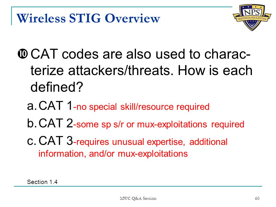 Wireless STIG Overview  CAT codes are also used to charac- terize attackers/threats.