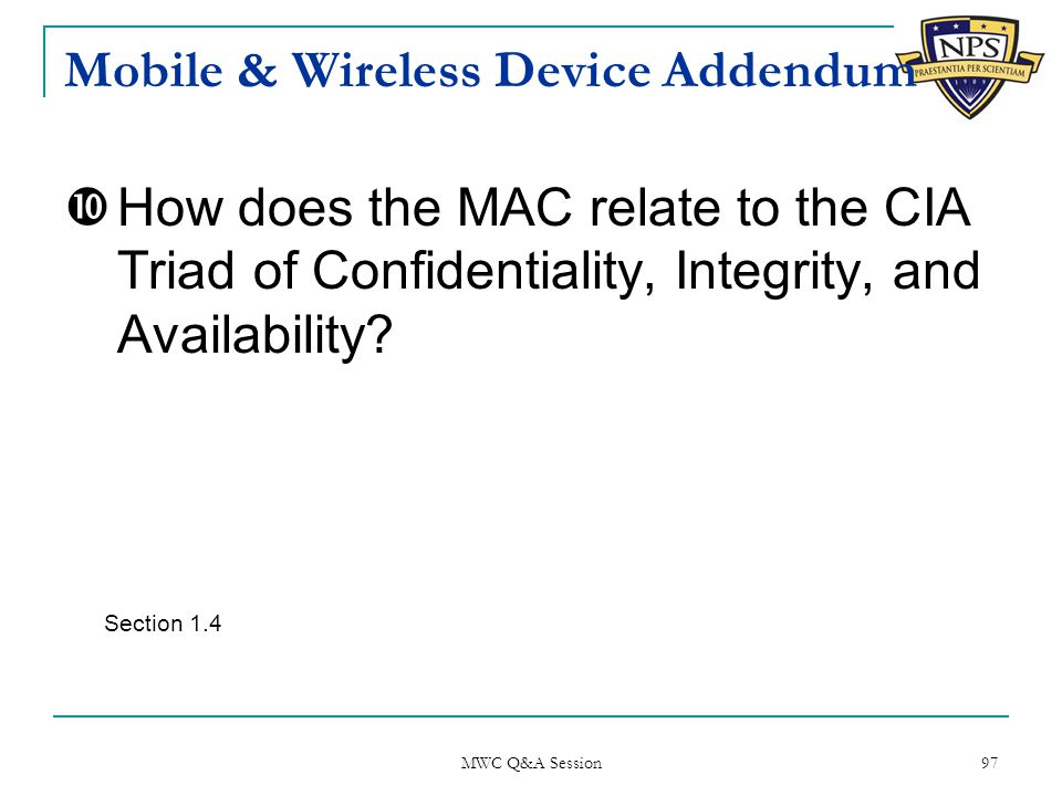 Mobile & Wireless Device Addendum  How does the MAC relate to the CIA Triad of Confidentiality, Integrity, and Availability.