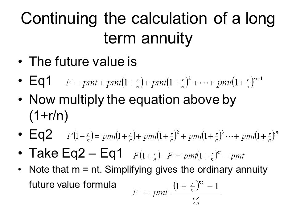 Formulas ORDINARY ANNUITY ANNUITY DUE – receives one more period of compounding than the ordinary annuity so the formula is