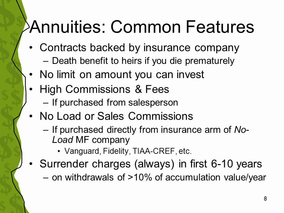 9 Accumulation Phase Purchased during working years Money is invested in contracts backed by insurance companies Fixed or variable rates of return Penalties & fees for withdrawals b/4 59.5