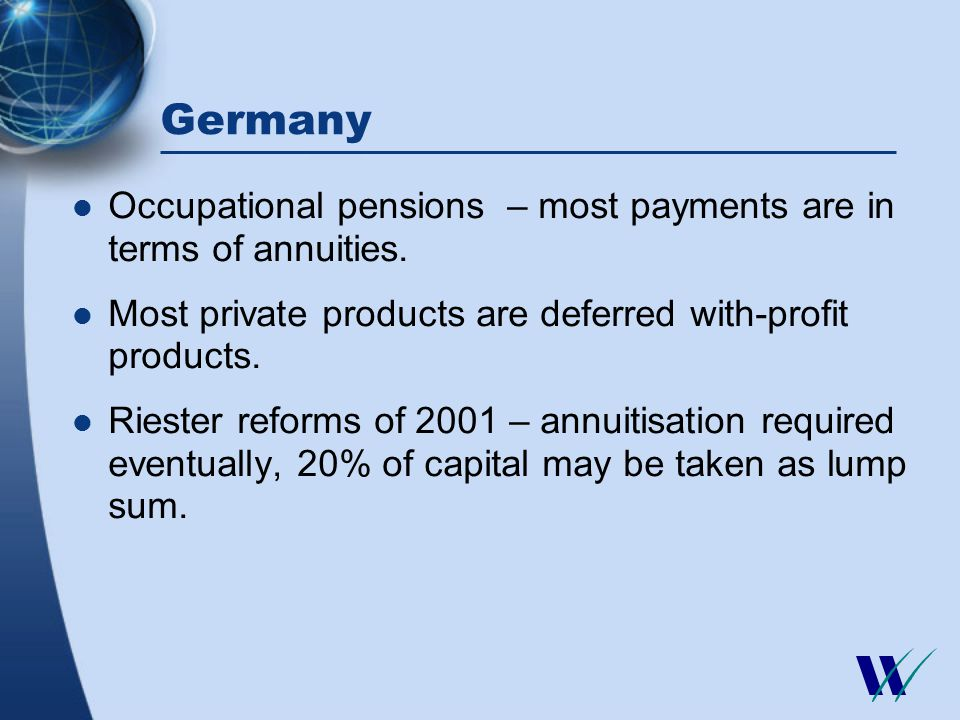 Germany Occupational pensions – most payments are in terms of annuities.