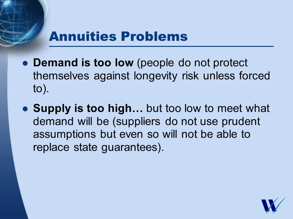 Singapore Minimum Sum Scheme Flat rate annuities prevalent About 20% of population buys annuities.
