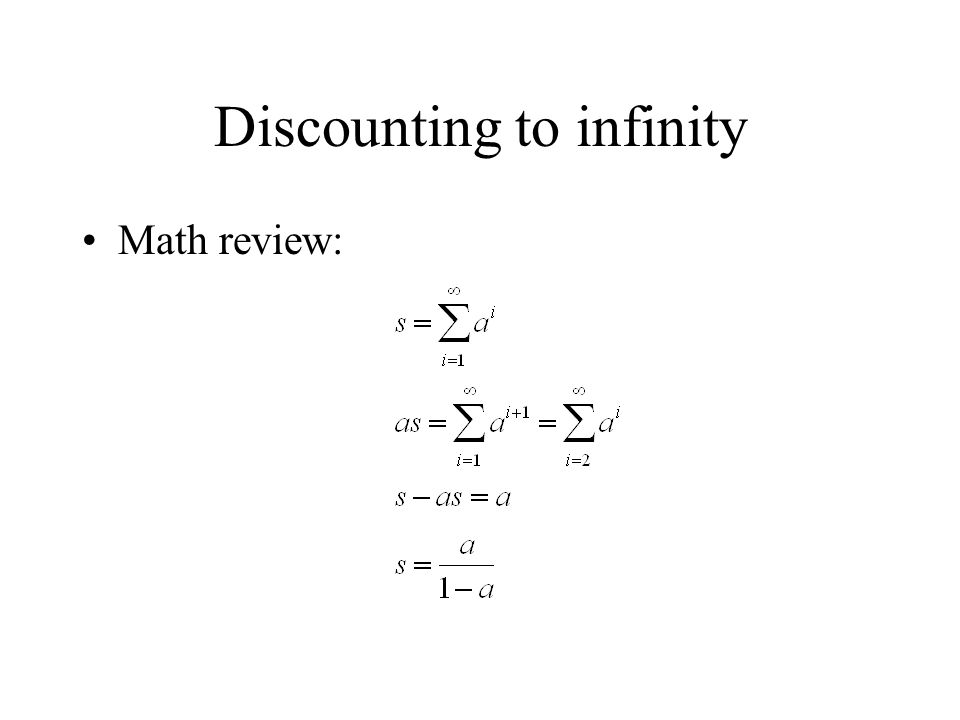 Discounting to infinity Math review: