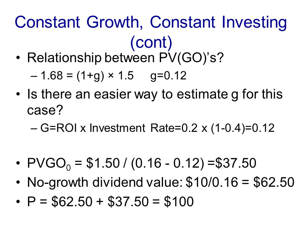 Constant Growth, Constant Investing Firm Q has EPS of $10 at the end of the first year and a dividend pay-out ratio of 40%, r E = 16% and a return on