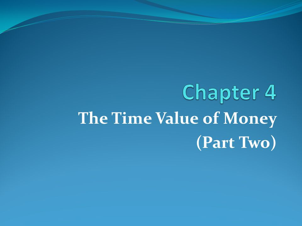 The Time Value of Money (Part Two)