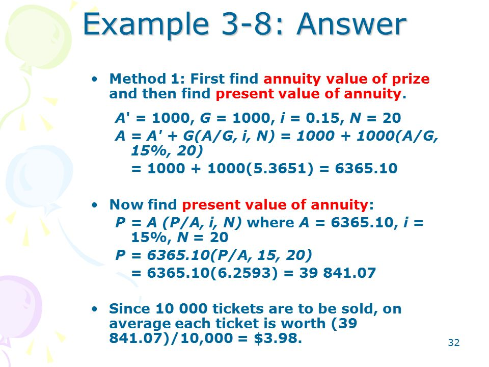 32 Example 3-8: Answer Method 1: First find annuity value of prize and then find present value of annuity.