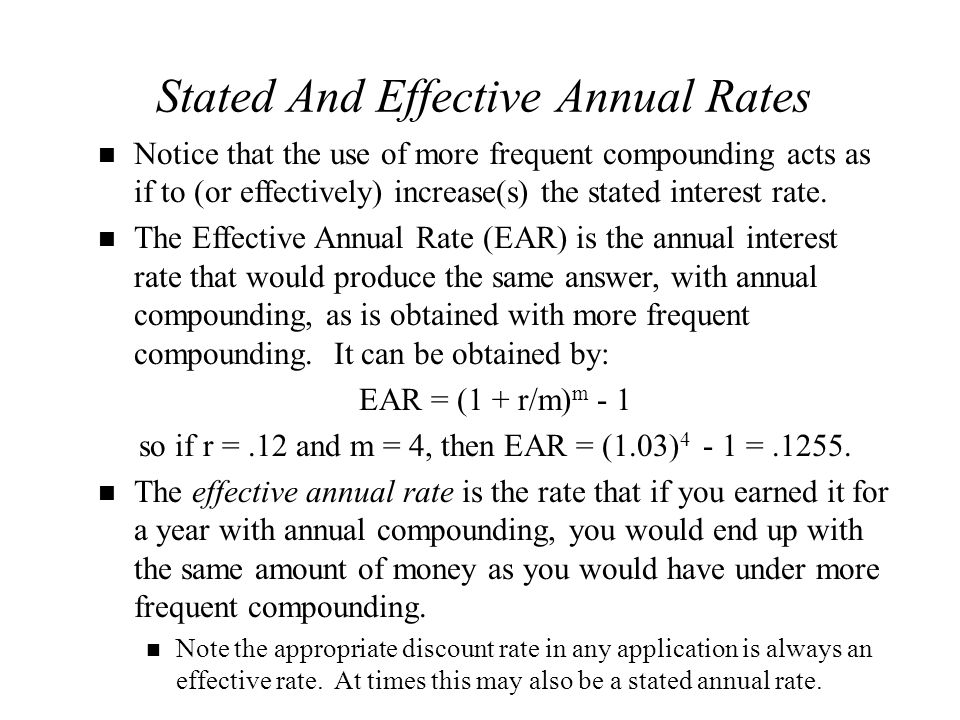 Example A bank quotes a mortgage rate of 8% (the stated annual rate), but will compute monthly loan payments using standard time value formulas.