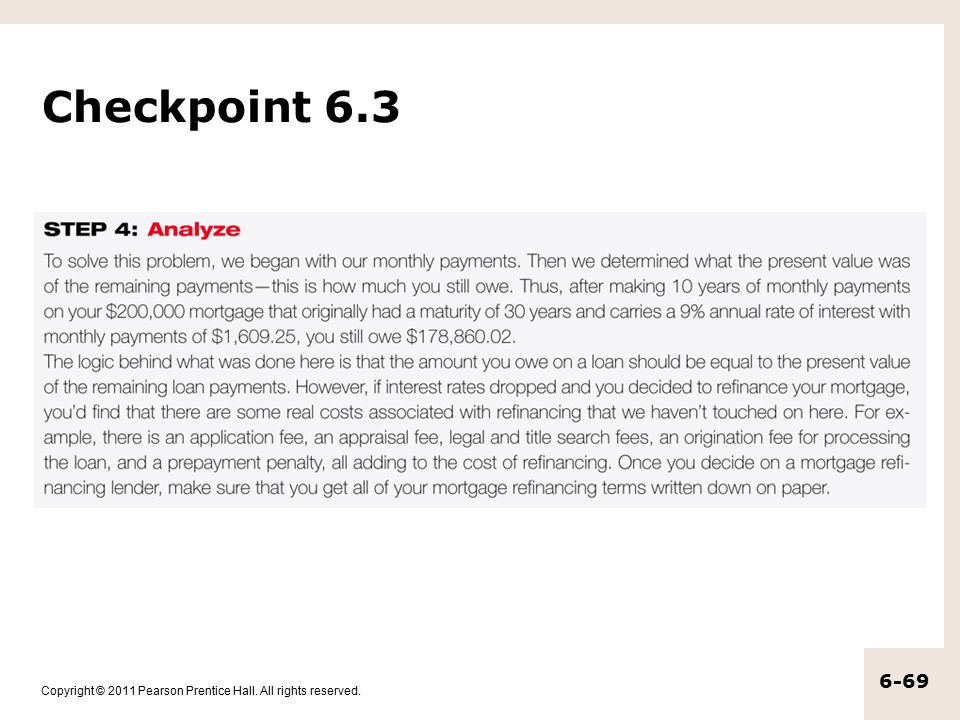 Copyright © 2011 Pearson Prentice Hall. All rights reserved. 6-69 Checkpoint 6.3