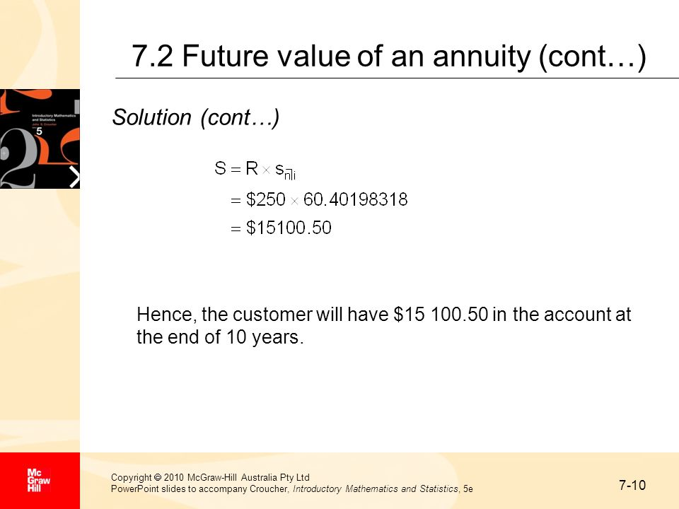 7-10 Copyright  2010 McGraw-Hill Australia Pty Ltd PowerPoint slides to accompany Croucher, Introductory Mathematics and Statistics, 5e 7.2 Future va