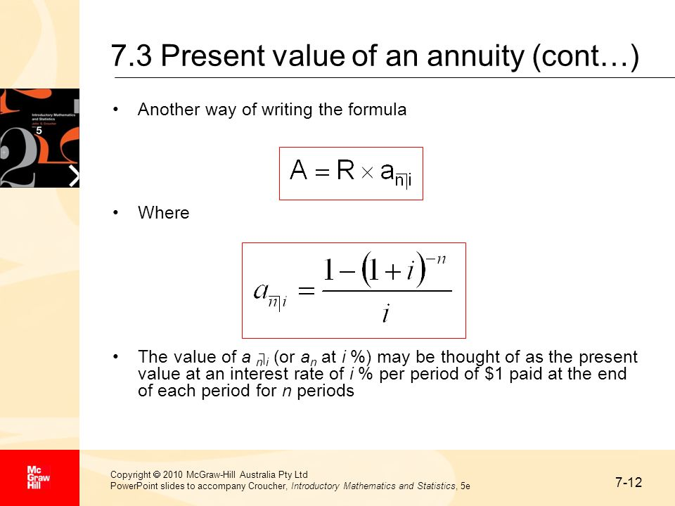 7-12 Copyright  2010 McGraw-Hill Australia Pty Ltd PowerPoint slides to accompany Croucher, Introductory Mathematics and Statistics, 5e 7.3 Present v