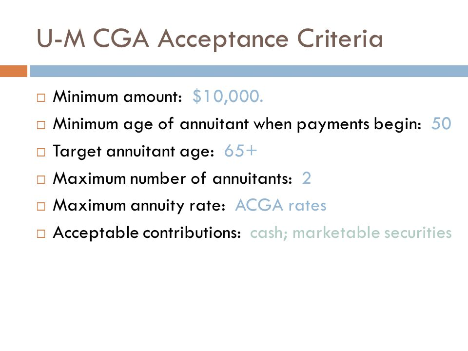 U-M CGA Acceptance Criteria  Minimum amount: $10,000.