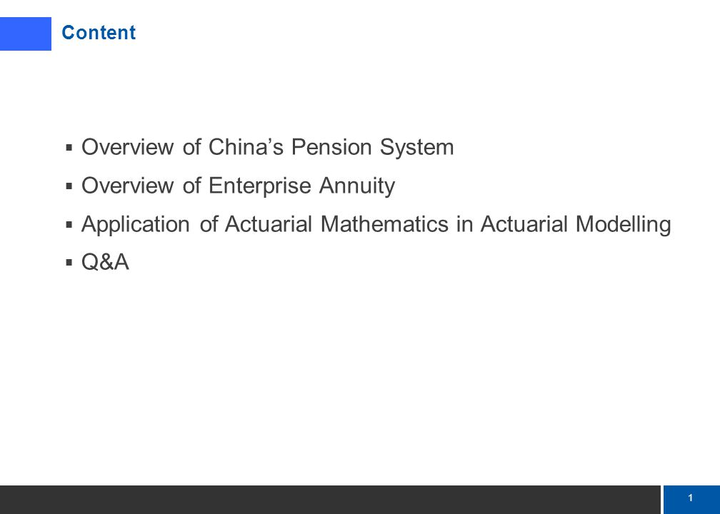 1 Mercer Content  Overview of China's Pension System  Overview of Enterprise Annuity  Application of Actuarial Mathematics in Actuarial Modelling  Q&A