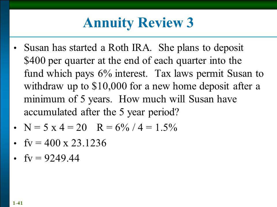 1-41 Annuity Review 3 Susan has started a Roth IRA.