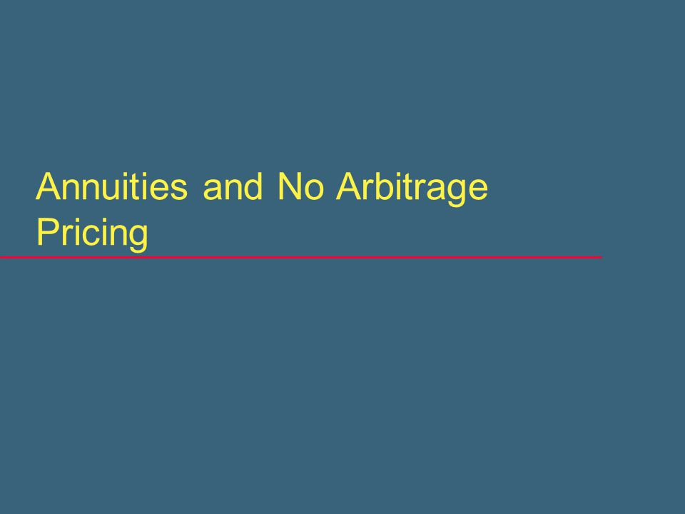 Annuities and No Arbitrage Pricing