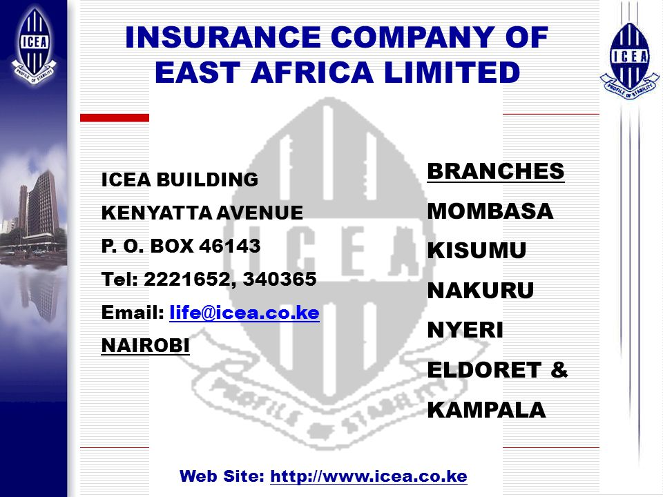 2 INSURANCE COMPANY OF EAST AFRICA LIMITED ICEA BUILDING KENYATTA AVENUE P.
