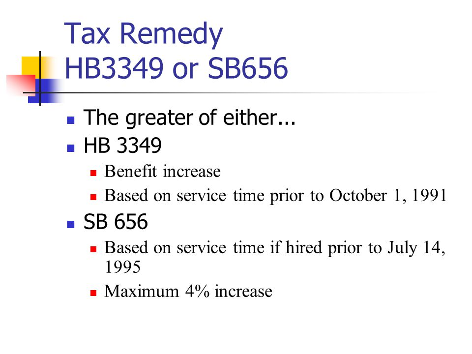 Tax Remedy HB3349 or SB656 The greater of either...
