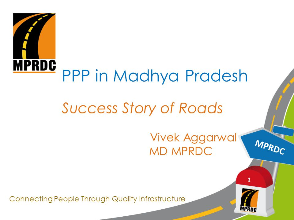 Road Network of Madhya Pradesh MPRDC 2 67700.00Total MPRRDAMPRDCPWD Total Length ( in Km) Category 67700.00Total MPRRDAMPRDCPWD Total Length ( in Km) Category 67700.00Total MPRRDAMPRDCPWD Total Length ( in Km) Category -1442.81-4709 National Highways -10966- State Highways -22571731719574 Major District Roads 67700 (PMGSY) -2408991789 Village Roads 67700.0014400.3141671.50127038Total MPRRDAMPRDCPWD Total Length ( in Km) Category 67700.00 1442.81-4709 10966- 19574 -2408991789 14400.3141671.50127038 1442.81-4709 10966- 19574 -2408991789 14400.3141671.50127038 1442.81-4709 10966- 19574 -2408991789 14400.3141671.50127038 1442.81-4709 10966- 19574 -2408991789 14665.8141406127038 Total MPRRDAMPRDCPWD Total Length ( in Km) CategoryMPRRDAMPRDCPWDMPRRDAMPRDC Total Length ( in Km) PWDMPRRDAMPRDC - National Highways - State Highways - Major District Roads 67700 (PMGSY) Village Roads - National Highways - State Highways - Major District Roads 67700 (PMGSY) Village Roads - National Highways - State Highways - Major District Roads 67700 (PMGSY) Village Roads - National Highways - State Highways - Major District Roads 67700 (PMGSY) Village Roads Total Length ( in Km) PWDMPRRDAMPRDC Category Total Length ( in Km) PWD Category Total Length ( in Km) MPRDC PWD Category Total Length ( in Km) MPRRDA MPRDC PWD Category Total Length ( in Km) Category Total Length ( in Km) PWD Category Total Length ( in Km) MPRDC PWD Category Total Length ( in Km) MPRRDAMPRDCPWDCategory Total Length ( in Km) Category Total Length ( in Km) 173172257 173172257 17317