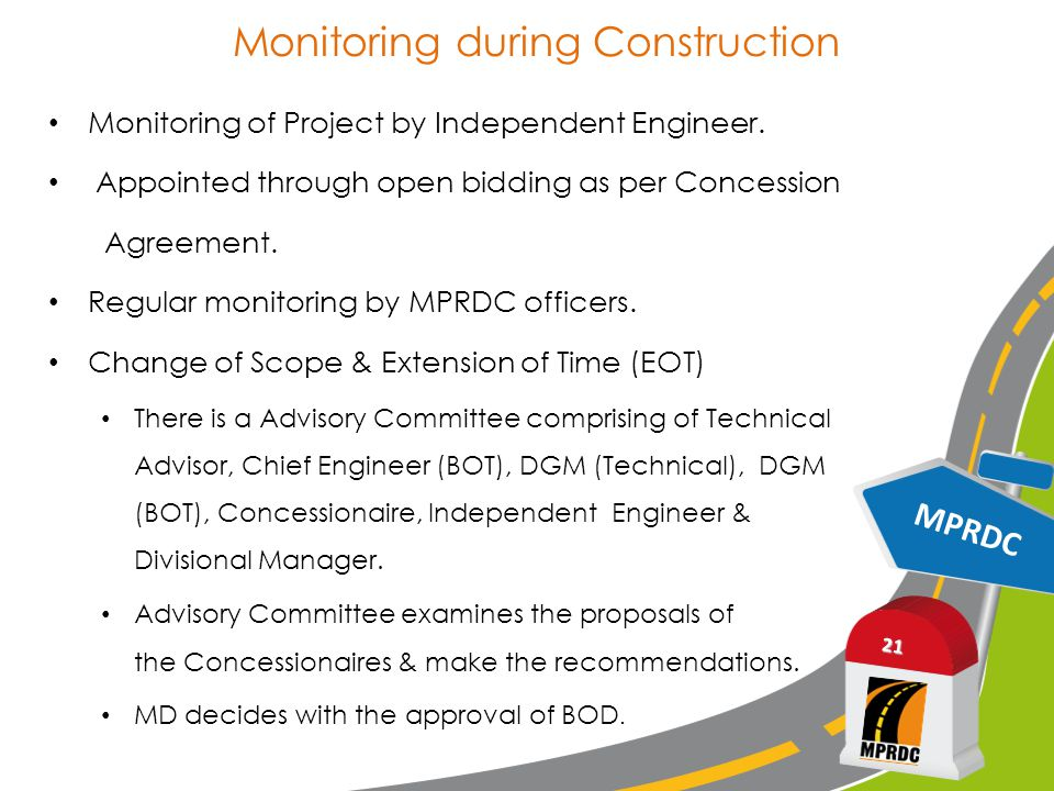 Monitoring during Construction Monitoring of Project by Independent Engineer.