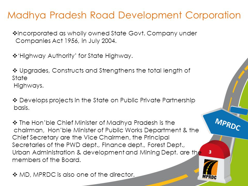 MPRDC 4 Invite private investment by providing grant / premium to / by the concessionaire on competitive bidding Our Projects