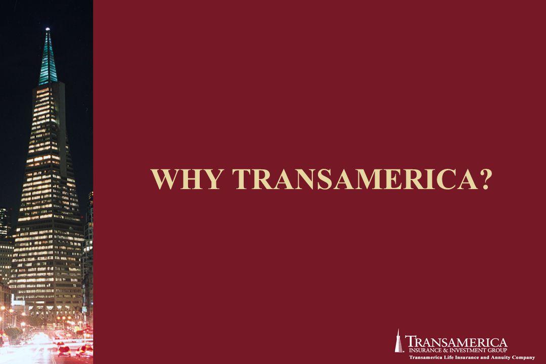 WHY TRANSAMERICA