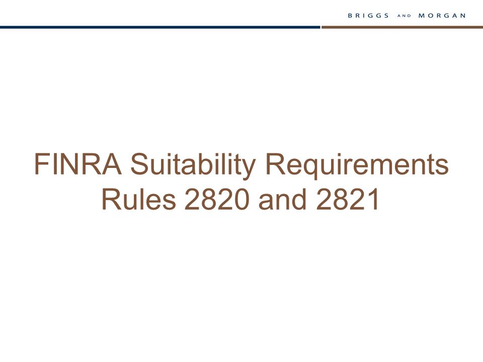 FINRA Suitability Requirements Rules 2820 and 2821