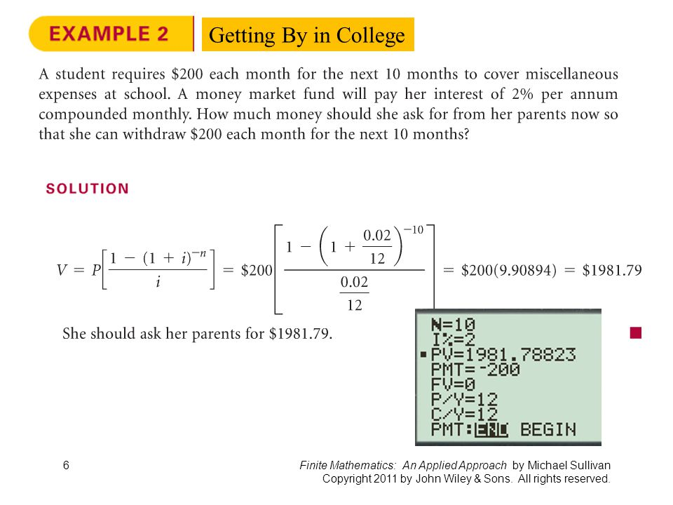 Finite Mathematics: An Applied Approach by Michael Sullivan Copyright 2011 by John Wiley & Sons. All rights reserved. Getting By in College 6
