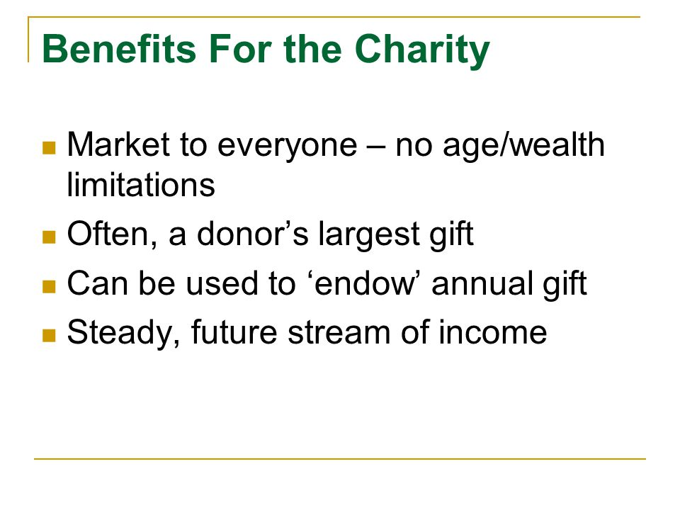 Two Main Types of CRTs Charitable Remainder Annuity Trust [CRAT]  Established during life or inter vivos  Payout is fixed amount, regardless of value of trust principal  Donor selects annuity amount at trust's creation  Donor cannot add assets to the trust